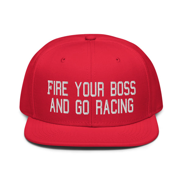 Fire your boss and go racing Snapback Hat