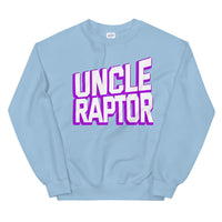 Uncle Raptor Exciting Font Unisex Sweatshirt