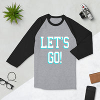Let's Go, College Gift, Student Gift, College, College shirt, Party Shirt, Birthday gift, Unisex 3/4 sleeve raglan shirt
