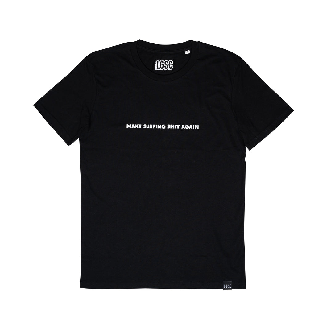 LGSC Make Surfing shit again Tshirt Black