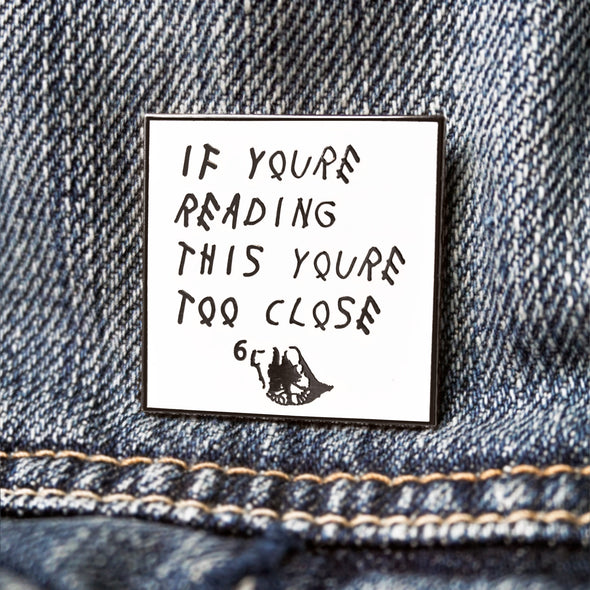 If You're Reading This You're Too Close Drake Meme Lapel Enamel Pin