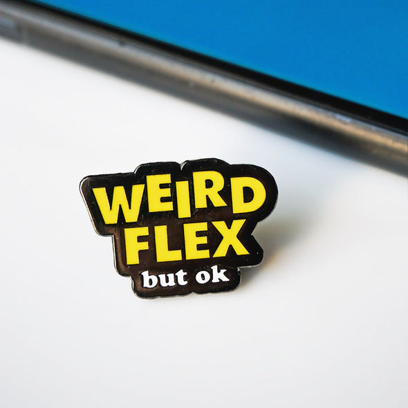 Weird Flex but ok Meme Lapel Enamel Pin