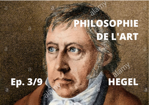 Philosophie de l'art (3/9) : Hegel