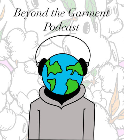 Beyond the Garment Podcast Interview w/ Sky Welkin