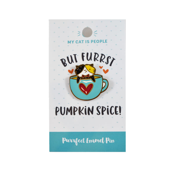 Enamel Pin - But Furrst Pumpkin Spice!