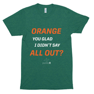 Orange You Glad? - Tri-Blend Track Shirt (3 color options)
