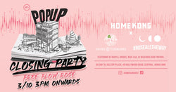 Home Kong Closing Party | Pop Up No1 | October 3, 2020