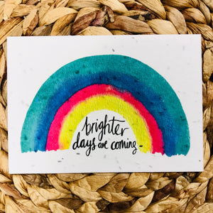 Brighter Days Are Coming  Greeting Card - plantable seeded cards for all occasions | Birthday Cards SW Coast Refills
