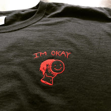 Load image into Gallery viewer, Im Okay T-shirt