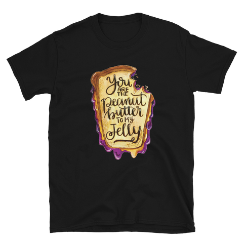 You Are The Peanut Butter To My Jelly T-Shirt