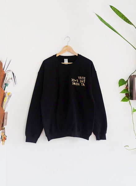Stay The F*ck At Home Sweatshirt - Black & Gold