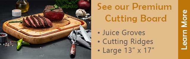 See our Premium Cutting Board