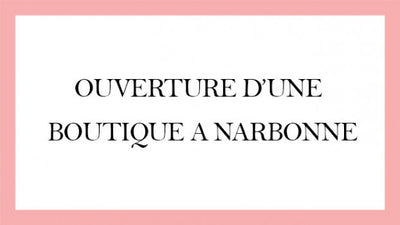 Ouverture magasin : NARBONNE
