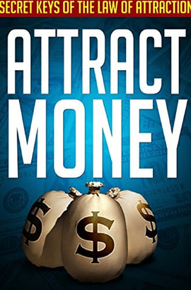 Attract money using the law of attraction: How to step by step daily guide to change your financial life for good