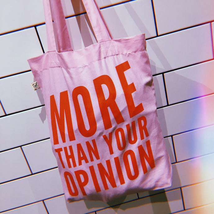 More Than Your Opinion Organic Cotton Slogan Tote - Pink
