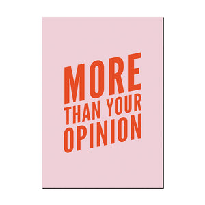 More Than Your Opinion Slogan Wall Art - Pink