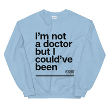 "Load image into Gallery viewer, ""I'm Not A Doctor"" Unisex Sweater (Dark Design)"