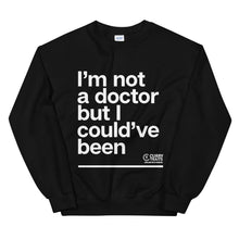 "Load image into Gallery viewer, ""I'm Not A Doctor"" Unisex Sweater (White Design)"