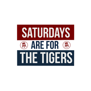 Saturdays are for the Tigers