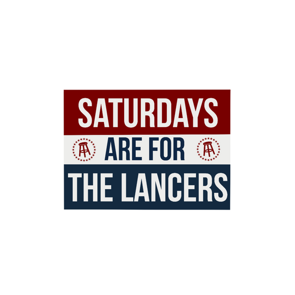 Saturdays are for the Lancers