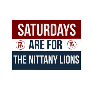 Saturdays are for the Nittany Lions