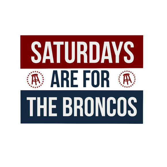Saturdays are for the Broncos