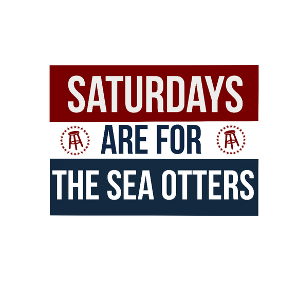 Saturdays are for the Sea Otters