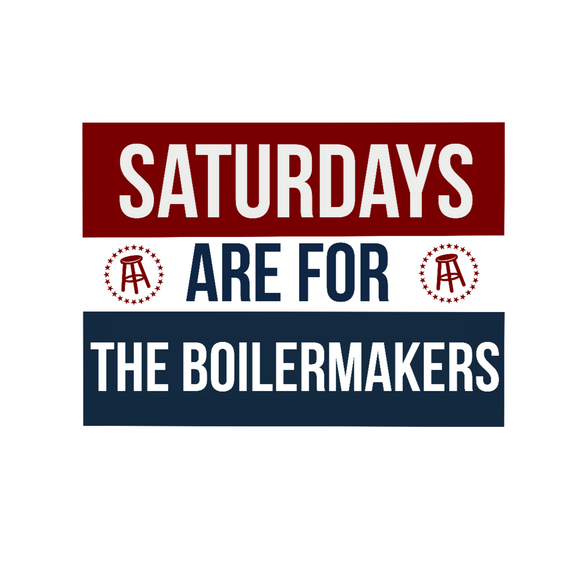Saturdays are for the Boilermakers