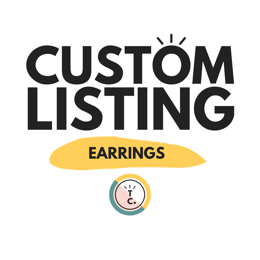 Custom Earrings (Reserved)