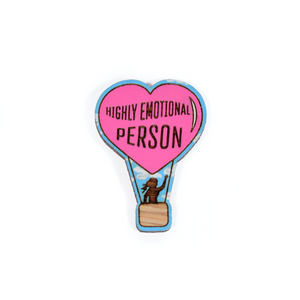 Highly Emotional Person Pin