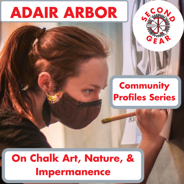 Adair Arbor on Chalk Art, Nature, & Impermanence