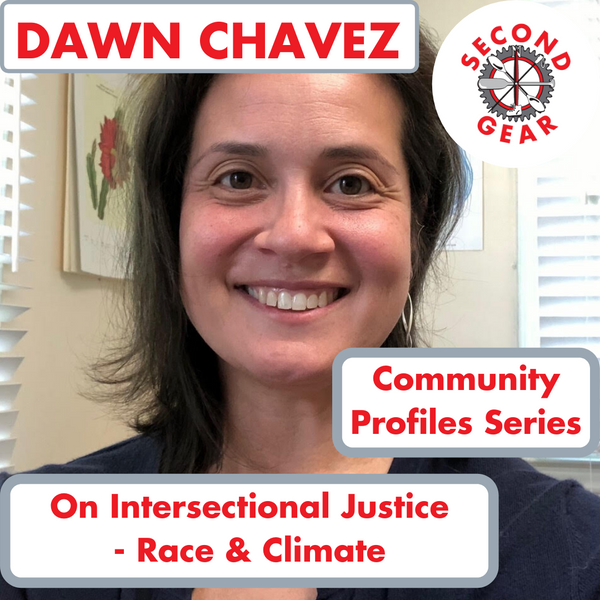 Dawn Chavez on Intersectional Justice - Race & Climate