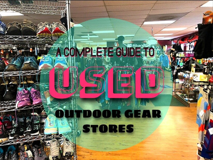 Check out this Guide to Used Outdoor Gear Stores!