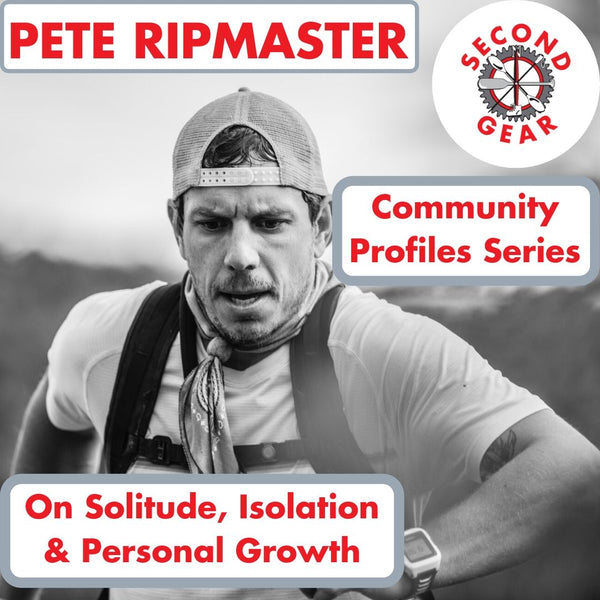 Ultrarunner Pete Ripmaster on Solitude, Isolation, & Personal Growth!