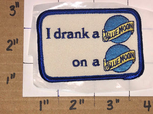 1 BLUE MOON BELGIAN BEER BREWERY MILLER COORS I DRANK A BLUE MOON PATCH