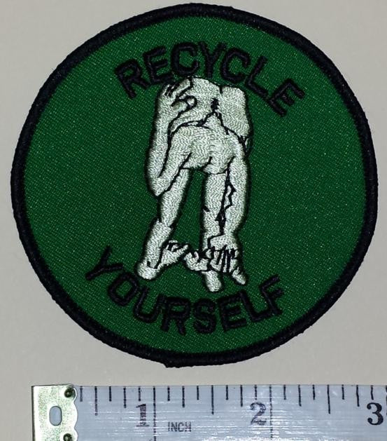 RECYCLE YOURSELF COMICAL ENVIRONMENTALLY FUNNY PATCH