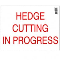 """Hedge Cutting in Progress"" Sign [222A005]"