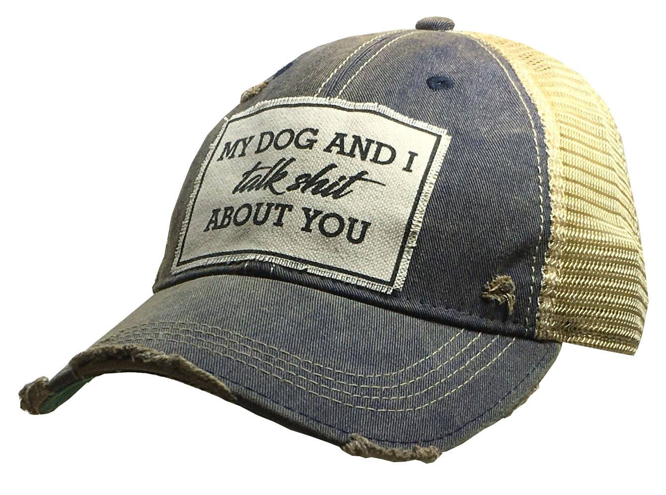 My Dog And I Talk Shit About You Trucker Hat Baseball Cap