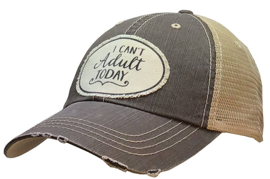 I Can't Adult Today Distressed Trucker Cap