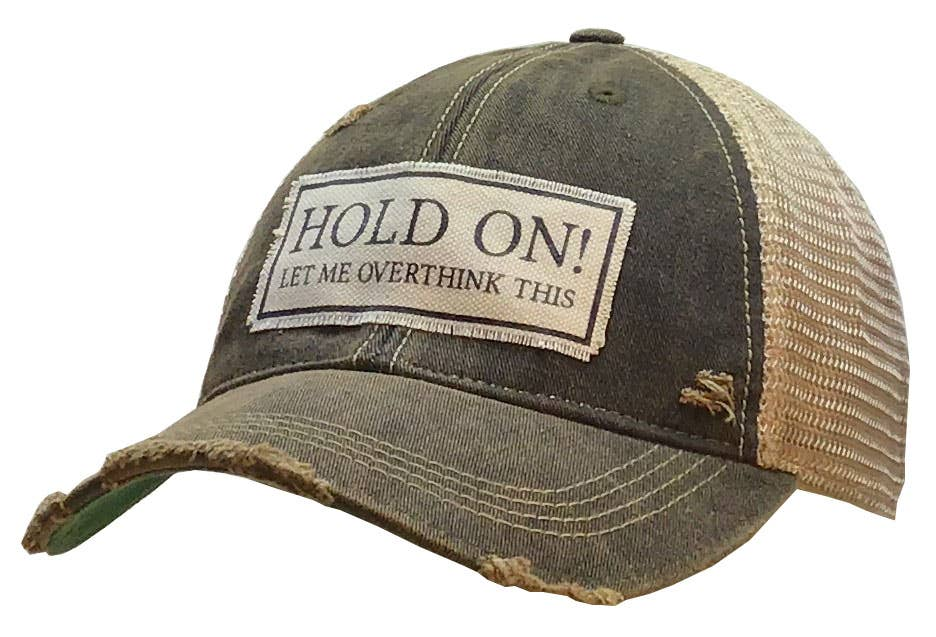 Hold On Let Me Overthink This Trucker Hat Baseball Cap