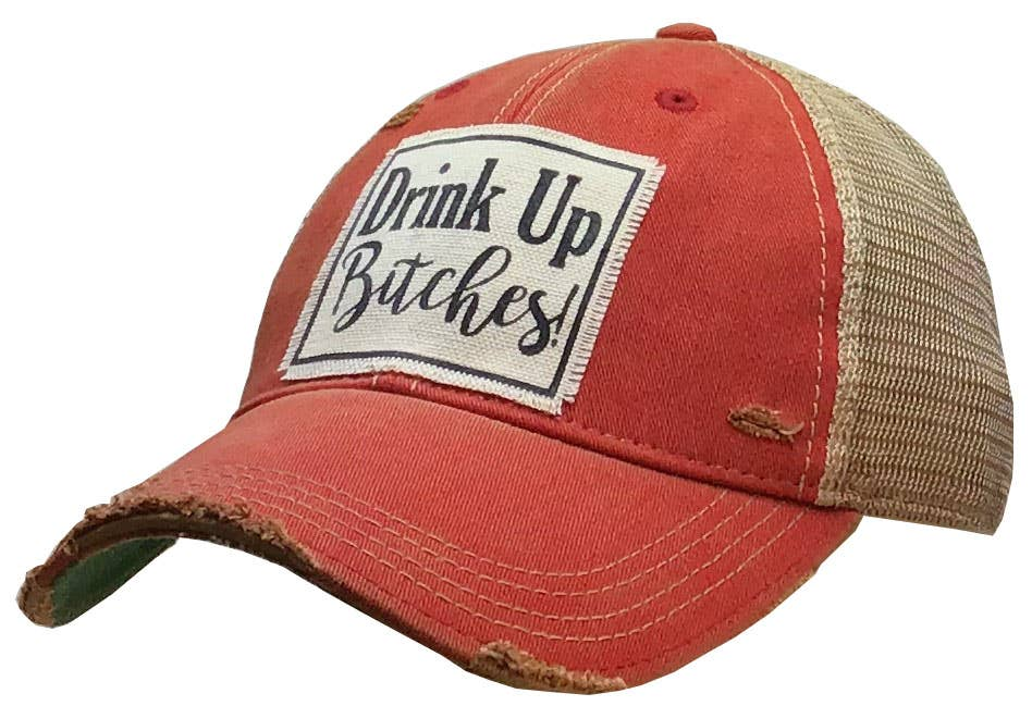 Drink Up Bitches Distressed Trucker Hat Baseball Cap