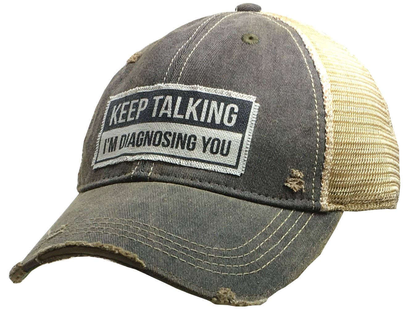Keep Talking I'm Diagnosing You Trucker Hat Baseball Cap