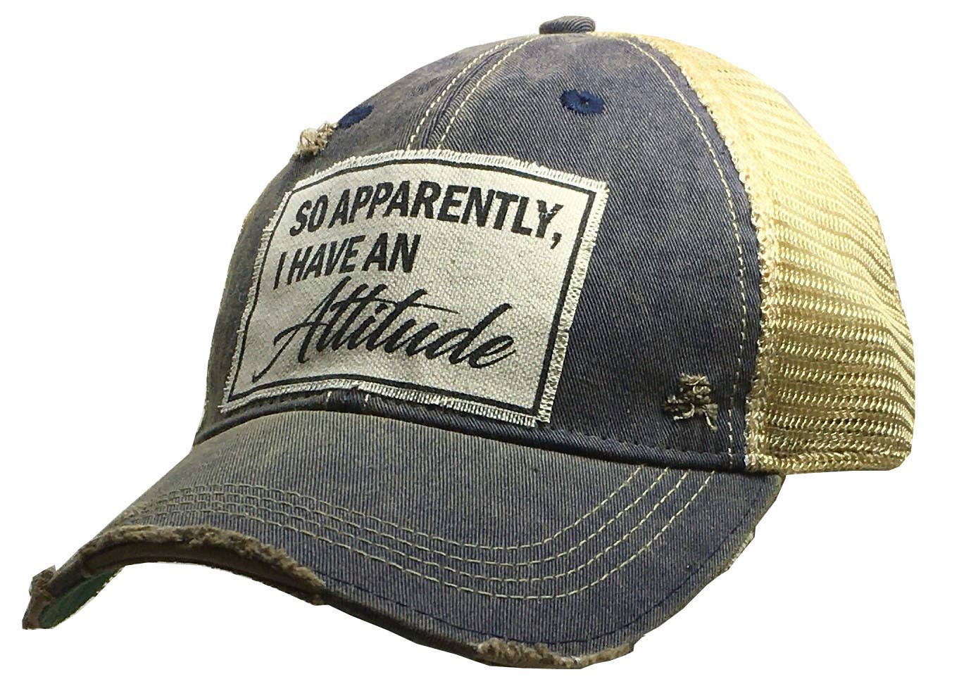 So Apparently, I Have An Attitude Trucker Hat Baseball Cap