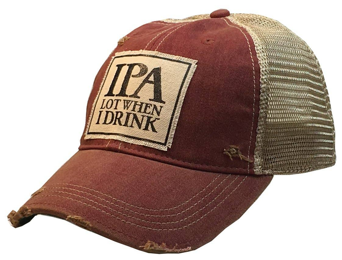 IPA Lot When I Drink Distressed Trucker Cap