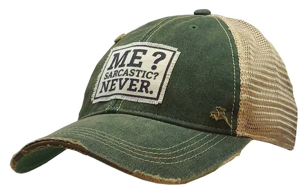 Me? Sarcastic? Never Distressed Trucker Cap