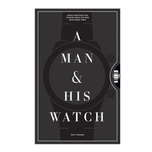 Carregar imagem no visualizador da galeria, A Man & His Watch: Iconic Watches and Stories from the Men Who Wore Them
