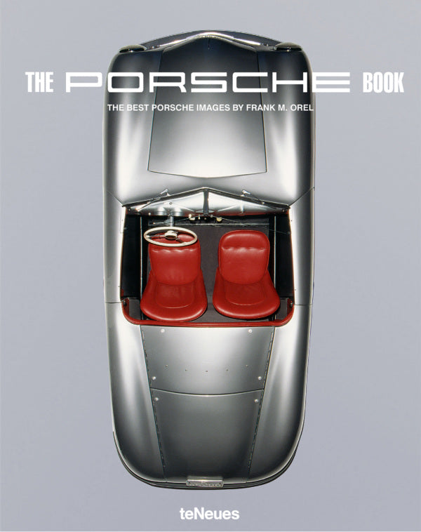 The Porsche Book: The Best Porsche Images by Frank M. Orel (XL)