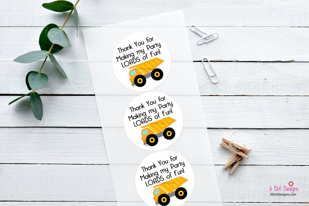 Thank You For Making my Party LOADS of Fun! Birthday Party Stickers, Favor Bag Seals, Dump Truck Stickers