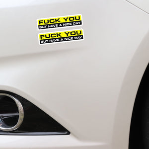 F*ck You Have A Nice Day Sticker