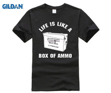 Load image into Gallery viewer, Life Is Like A Box Of Ammo T-shirt Men & Women